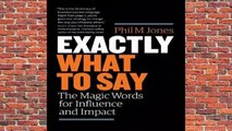 Full E-book  Exactly What to Say: The Magic Words for Influence and Impact Complete