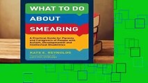 What to Do about Smearing: A Practical Guide for Parents and Caregivers of People with Autism,