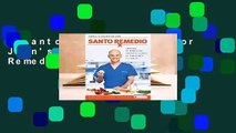 Santo Remedio / Doctor Juan's Top 100 Home Remedies  For Kindle