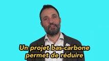 Un projet bas-carbone c'est quoi ?
