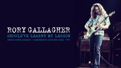 Rory Gallagher - Should've Learnt My Lesson