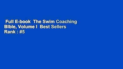 Full E-book  The Swim Coaching Bible, Volume I  Best Sellers Rank : #5