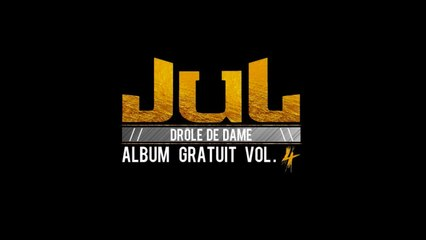 JuL - Drôle de dame // Album gratuit vol. 4 [08] // 2017