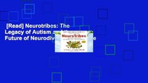 [Read] Neurotribes: The Legacy of Autism and the Future of Neurodiversity Complete
