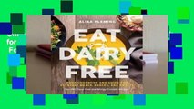 Online Eat Dairy Free: Your Essential Cookbook for Everyday Meals, Snacks, and Sweets  For Online