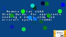 Remote Pilot sUAS Study Guide: For applicants seeking a small unmanned aircraft systems (sUAS)