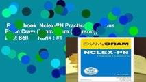 Full E-book  Nclex-PN Practice Questions Exam Cram (Exam Cram (Pearson))  Best Sellers Rank : #1
