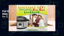 Full E-book Instant Pot for Two Cookbook: Easy & Delicious Recipes (Slow Cooker for 2, Healthy