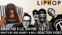 Blink-182 x Lil Wayne - What's My Age Again A Milli Reaction Video LIPHOP