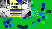 About For Books  The Mood Cure: The 4-Step Program to Take Charge of Your Emotions--Today  Best