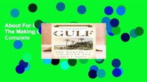 About For Books  The Gulf: The Making of An American Sea Complete