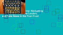 About For Books  Savvy: Navigating Fake Companies, Fake Leaders and Fake News in the Post-Trust