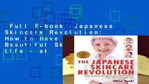 Full E-book  Japanese Skincare Revolution: How to Have the Most Beautiful Skin of Your Life - at