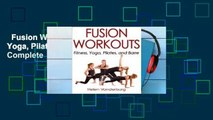Fusion Workouts: Fitness, Yoga, Pilates, and Barre Complete
