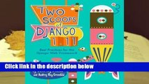 Full E-book  Two Scoops of Django 1.11: Best Practices for the Django Web Framework  Review