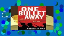 Full version  One Bullet Away: The Making of a Marine Officer  Best Sellers Rank : #4