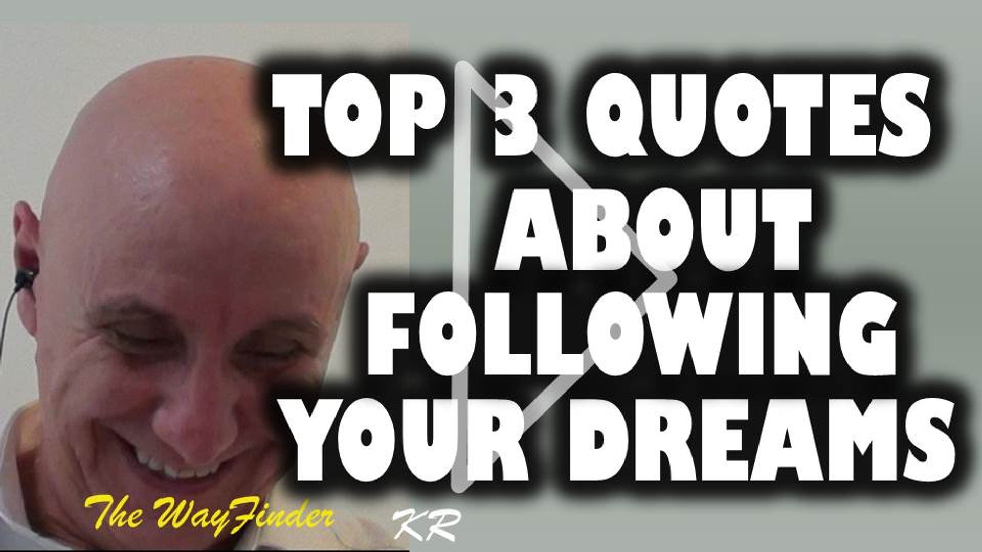 My top 3 quotes about following your dreams, My top 3 quotes about pursuing your dreams