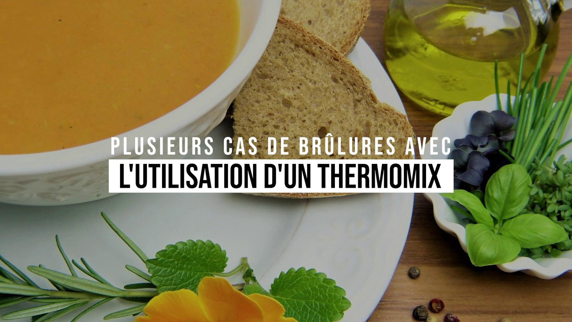 Comment Utiliser Le Thermomix plusieurs cas de brûlures avec l'utilisation du thermomix