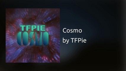 TFPie - Cosmo (Audio)