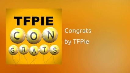 TFPie - Congrats (Audio)