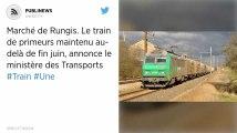 Marché de Rungis. Le train de primeurs maintenu au-delà de fin juin, annonce le ministère des Transports