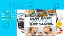 Run Fast. Cook Fast. Eat Slow.: Quick-Fix Recipes for Hangry Athletes Complete