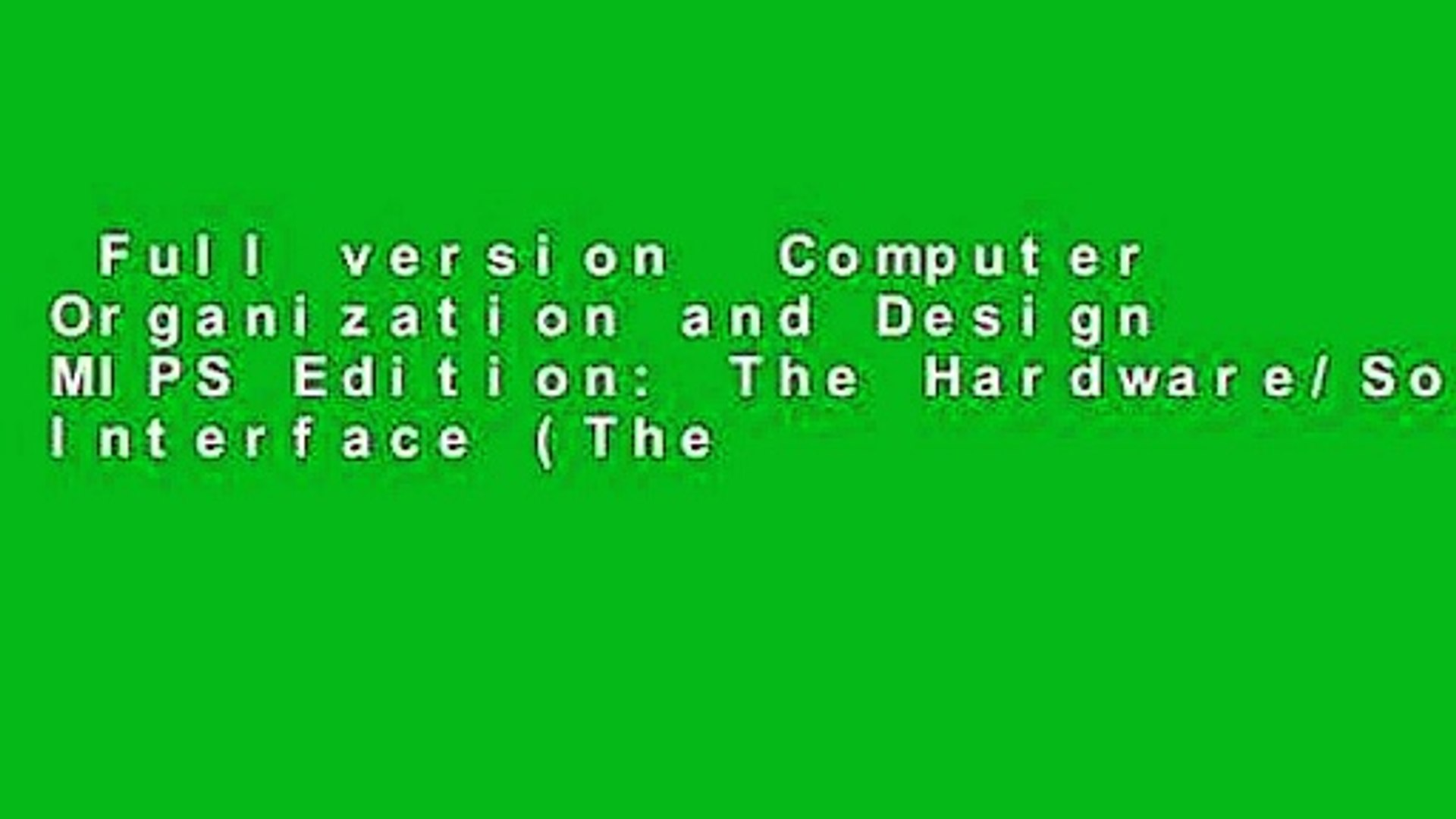 Full Version Computer Organization And Design Mips Edition The Hardware Software Interface The Video Dailymotion