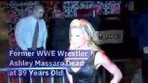 Former WWE Wrestler Ashley Massaro Dead at 39 Years Old