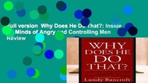 Full version  Why Does He Do That?: Inside the Minds of Angry and Controlling Men  Review