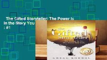 The Gifted Storyteller: The Power Is in the Story You Tell  Best Sellers Rank : #1