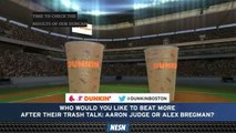 Would You Rather Beat Alex Bregman Or Aaron Judge After Their Trash Talk?