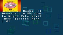 About For Books  It Devours!: A Welcome to Night Vale Novel  Best Sellers Rank : #1