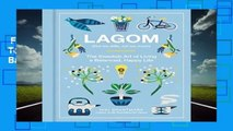 Full E-book  Lagom: Not Too Little, Not Too Much: The Swedish Art of Living a Balanced, Happy