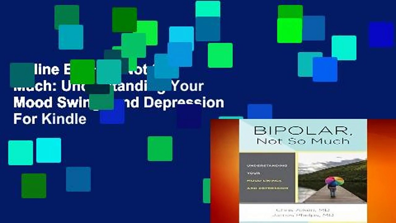 Online Bipolar, Not So Much: Understanding Your Mood Swings and Depression  For Kindle
