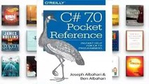 Library  C# 7.0 Pocket Reference: Instant Help for C# 7.0 Programmers - Joseph Albahari