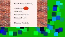 Online Flash Count Diary: Menopause and the Vindication of Natural Life  For Full