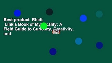 Best product  Rhett   Link s Book of Mythicality: A Field Guide to Curiosity, Creativity, and