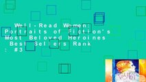 Well-Read Women: Portraits of Fiction's Most Beloved Heroines  Best Sellers Rank : #3