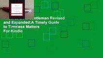 How to Be a Gentleman Revised and Expanded:A Timely Guide to Timeless Matters  For Kindle