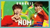 [HOT] DONGKIZ - NOM, 동키즈 -  놈 Show Music core 20190518