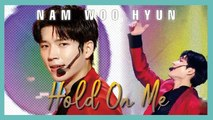 [HOT] Nam Woo Hyun - Hold On Me(feat  TAG of Golden Child)  ,  남우현 -   Hold On Me  show Music core 20190518