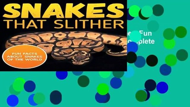 About For Books  Snakes That Slither: Fun Facts About Snakes of The World Complete