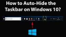 How to Auto-Hide the Taskbar on Windows 10?