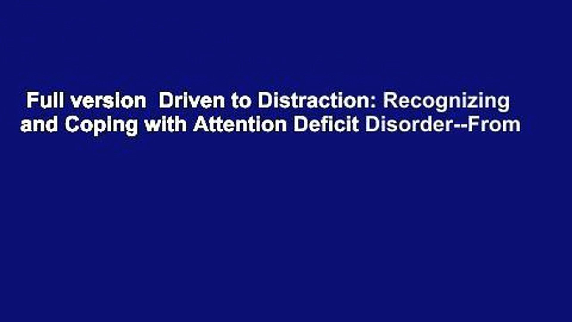a6ca695041cf3 Full version Driven to Distraction: Recognizing and Coping with ...