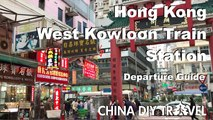 Hong Kong West Kowloon train station - departure guide