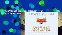 The Product Manager Interview: 164 Actual Questions and Answers Complete