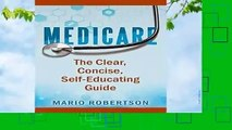[Read] Medicare: The Clear, Concise, Self-Educating Guide  For Kindle