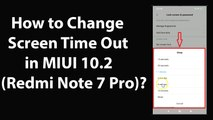 How to Change Screen Time Out in MIUI 10.2 (Redmi note 7 Pro)?