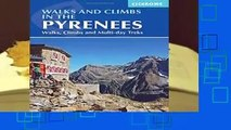 Complete acces  Walks and Climbs in the Pyrenees: Walks, Climbs and Multi-Day Tours (Mountain