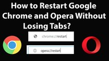 How to Restart Google Chrome and Opera Without Losing Tabs?